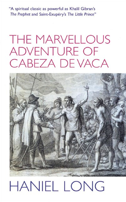 Marvellous Adventure of Cabeza De Vaca