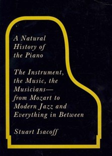 Natural History of the Piano by Stuart Isacoff (9780285642379) - PaperBack - Entertainment Music Technique