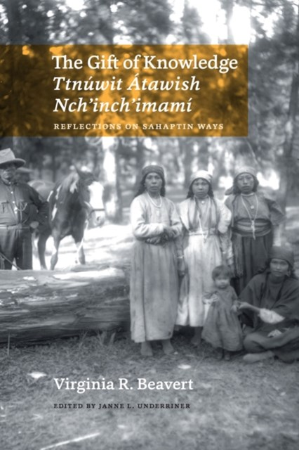 Gift of Knowledge / Ttnuwit Atawish Nch,inch,imam,