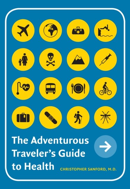Adventurous Traveler,s Guide to Health