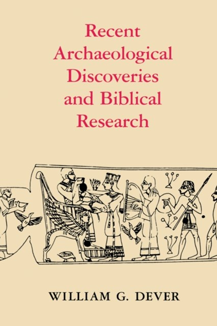 Recent Archaeological Discoveries and Biblical Research