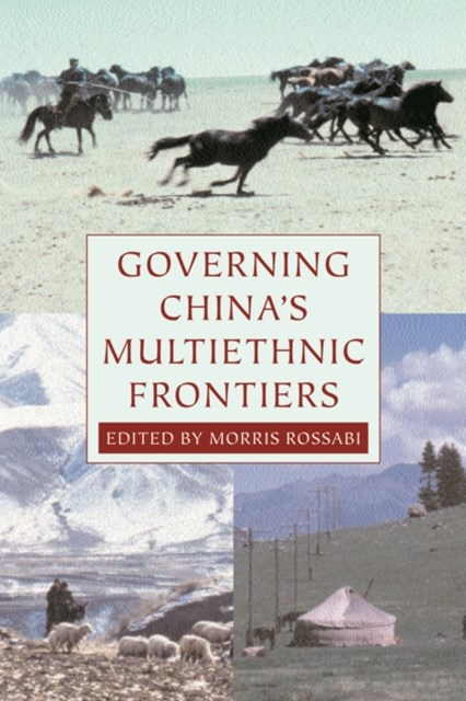 Governing China's Multiethnic Frontiers