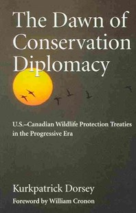 The Dawn of Conservation Diplomacy by Kurkpatrick Dorsey, William Cronon (9780295990033) - PaperBack - Business & Finance Organisation & Operations