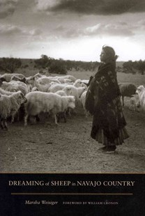 Dreaming of Sheep in Navajo Country by Marsha Weisiger, William Cronon (9780295991412) - PaperBack - Business & Finance Ecommerce