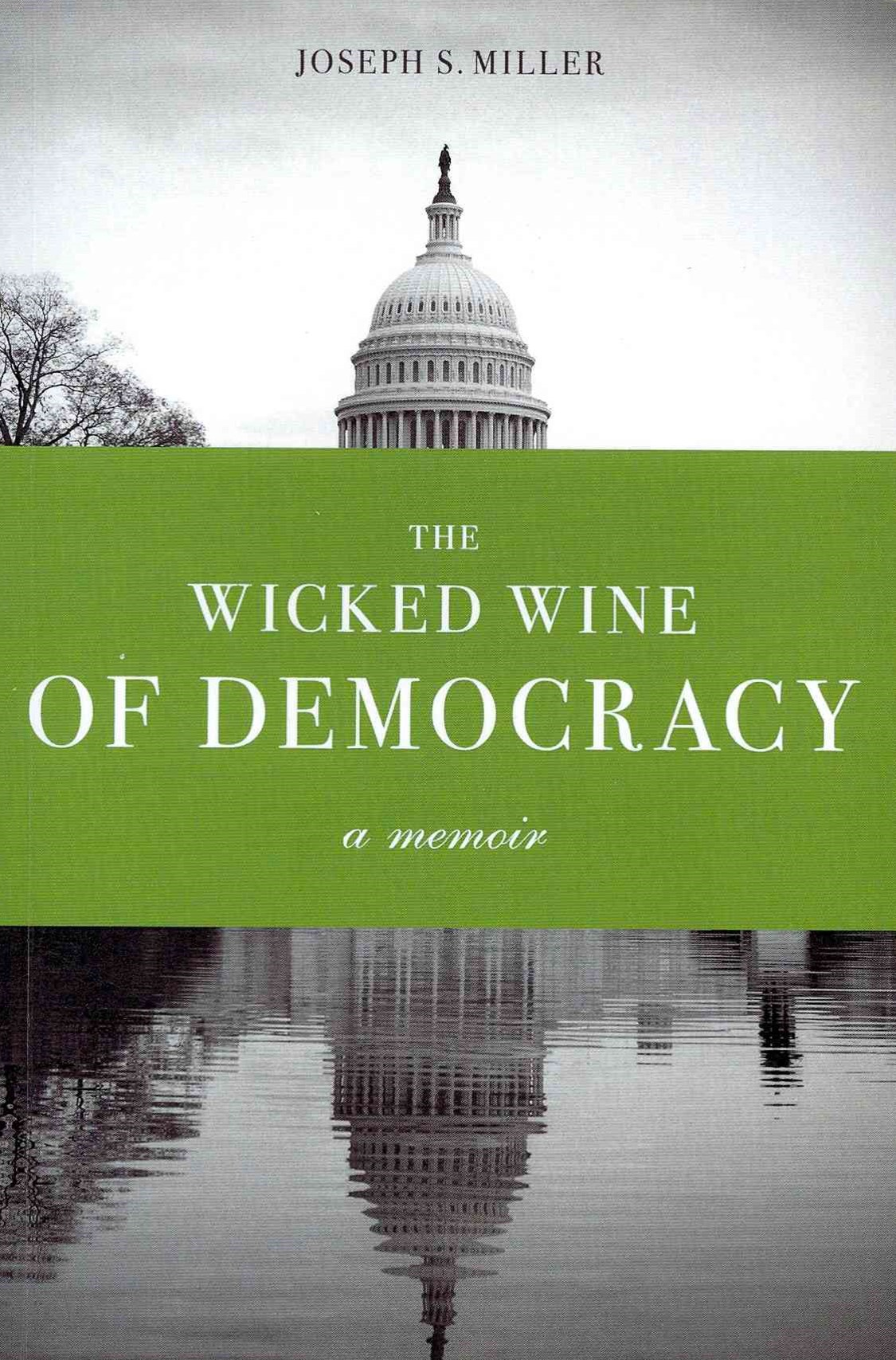 The Wicked Wine of Democracy