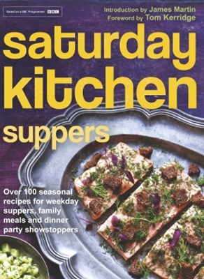 (ebook) Saturday Kitchen Suppers - Foreword by Tom Kerridge