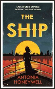 The Ship by Antonia Honeywell (9780297871491) - HardCover - Crime Mystery & Thriller