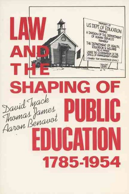 Law and the Shaping of Public Education, 1785-1954