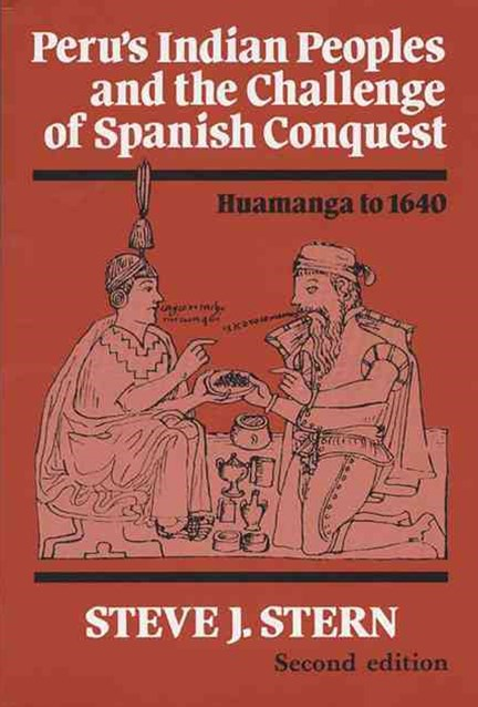 Peru's Indian Peoples and the Challenge of Spanish Conquest