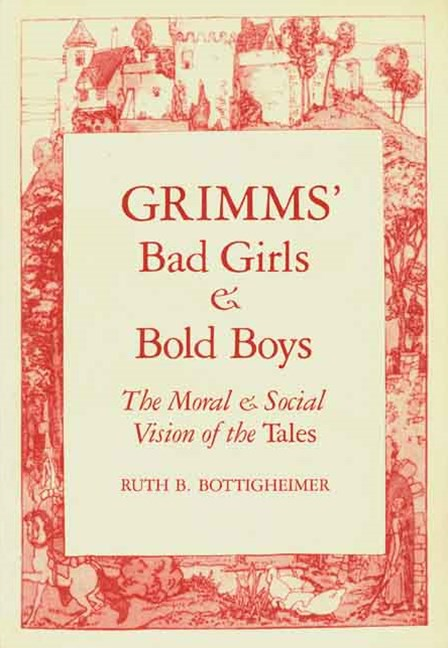 Grimms' Bad Girls and Bold Boys