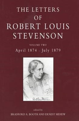 The Letters of Robert Louis Stevenson, April 1874-July 1879