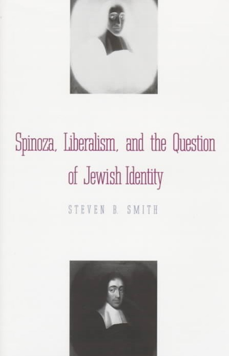 Spinoza, Liberalism, and the Question of Jewish Identity