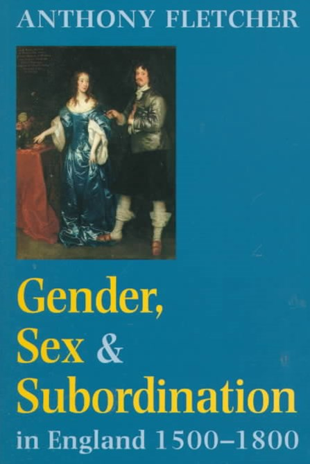 Gender, Sex and Subordination in England, 1500-1800