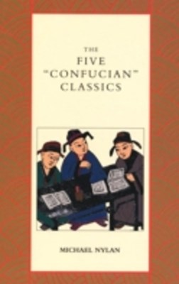 Five &quote;Confucian&quote; Classics