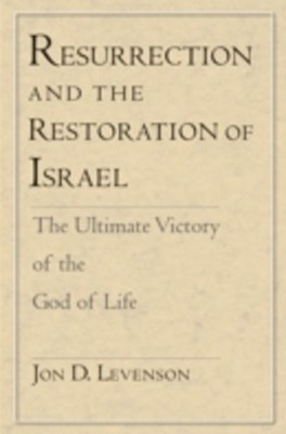 (ebook) Resurrection and the Restoration of Israel