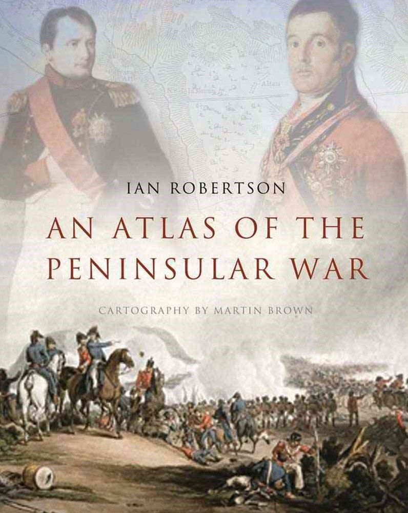 An Atlas of the Peninsular War