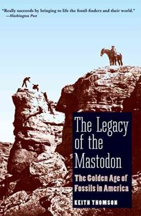 The Legacy of the Mastodon by Keith Stewart Thomson (9780300151299) - PaperBack - History North America