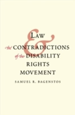 Law and the Contradictions of the Disability Rights Movement