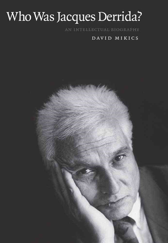 Who Was Jacques Derrida?