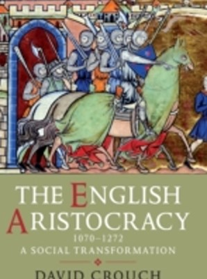 English Aristocracy, 1070-1272