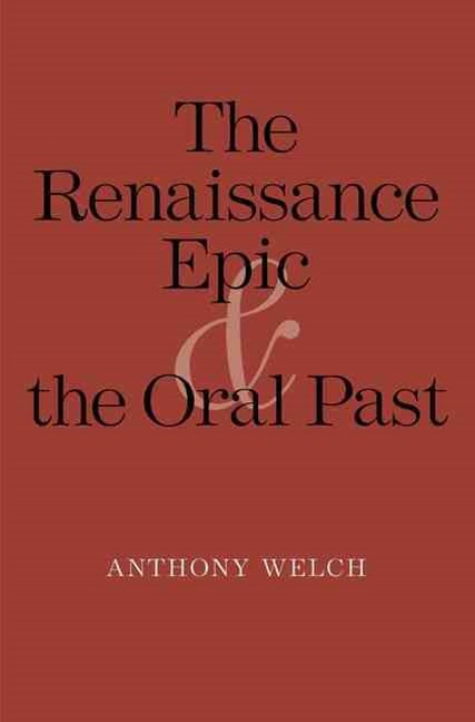 The Renaissance Epic and the Oral Past