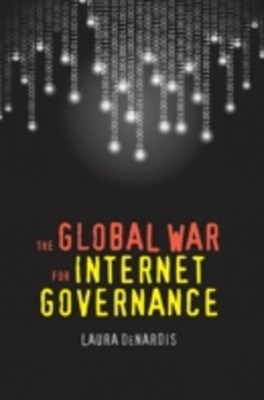 Global War for Internet Governance