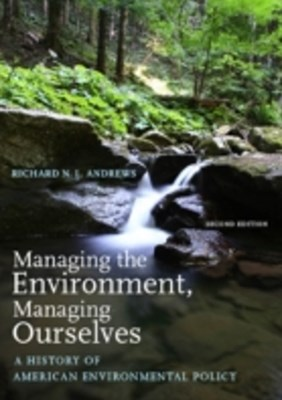 Managing the Environment, Managing Ourselves