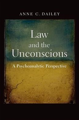 Law and the Unconscious: A Psychoanalytic Perspective