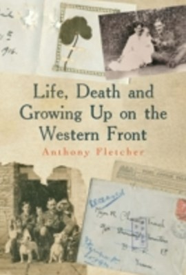 (ebook) Life, Death, and Growing Up on the Western Front