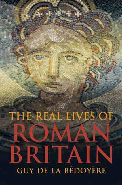 Real Lives of Roman Britain