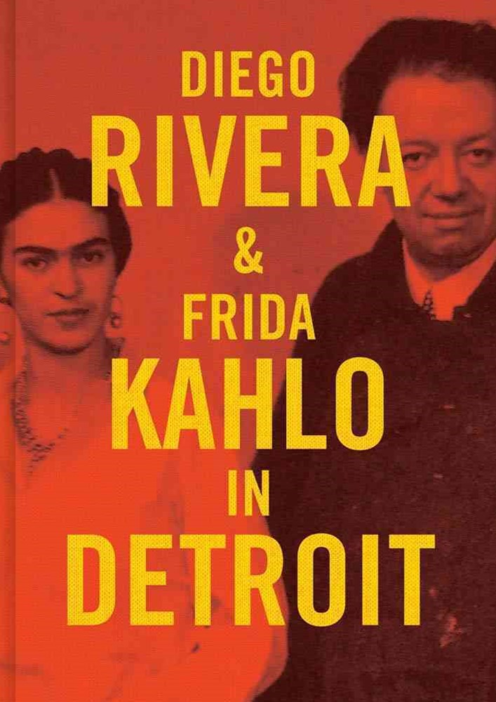 Diego Rivera and Frida Kahlo in Detroit