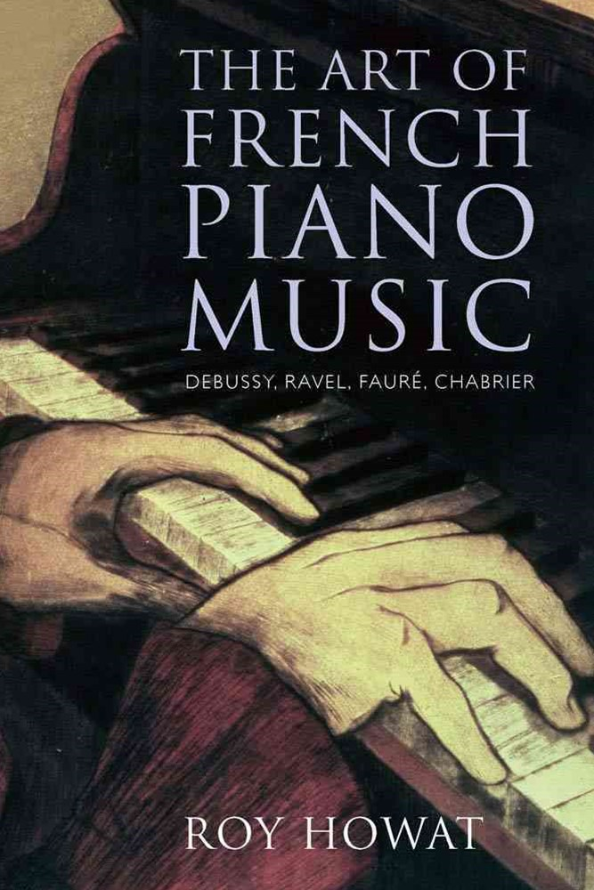 The Art of French Piano Music - Debussy, Ravel, Faure, Chabrier