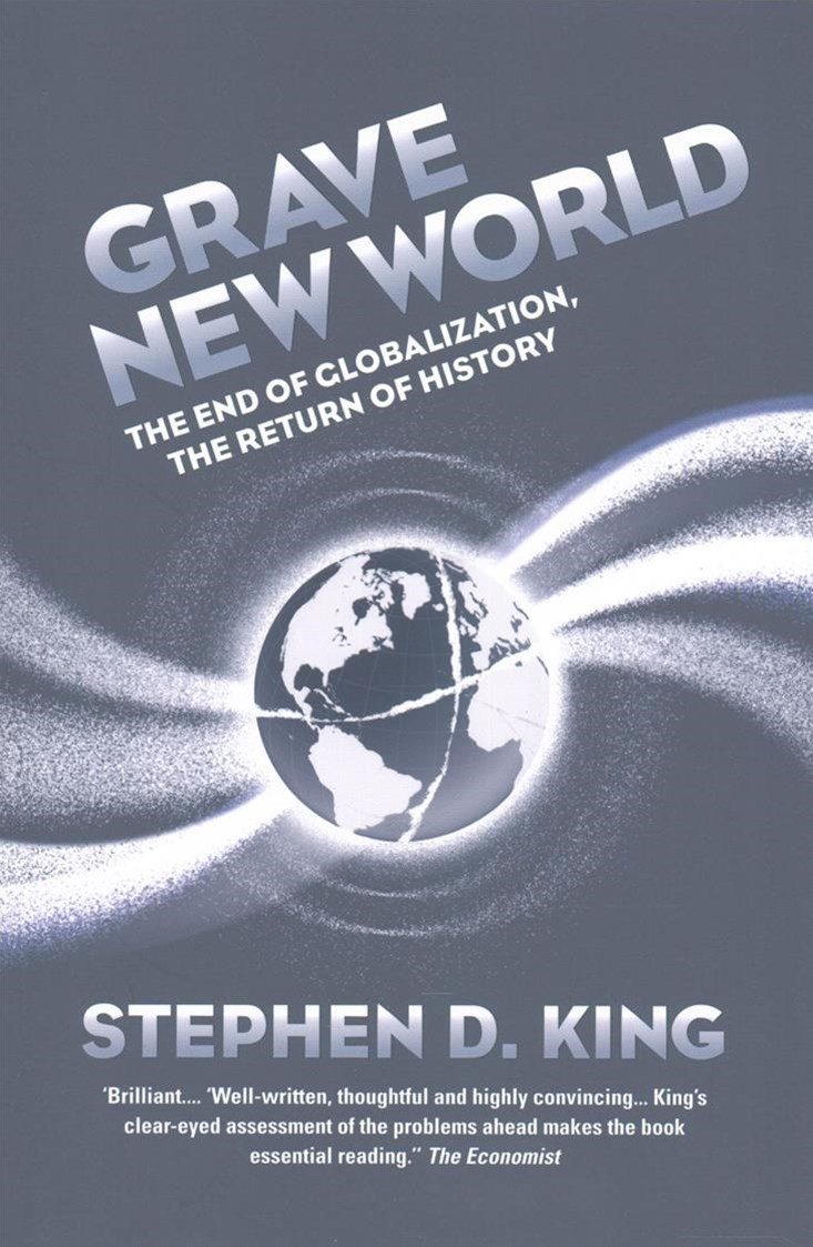 Grave New World: The End of Globalisation and the Return of Economic Conflict