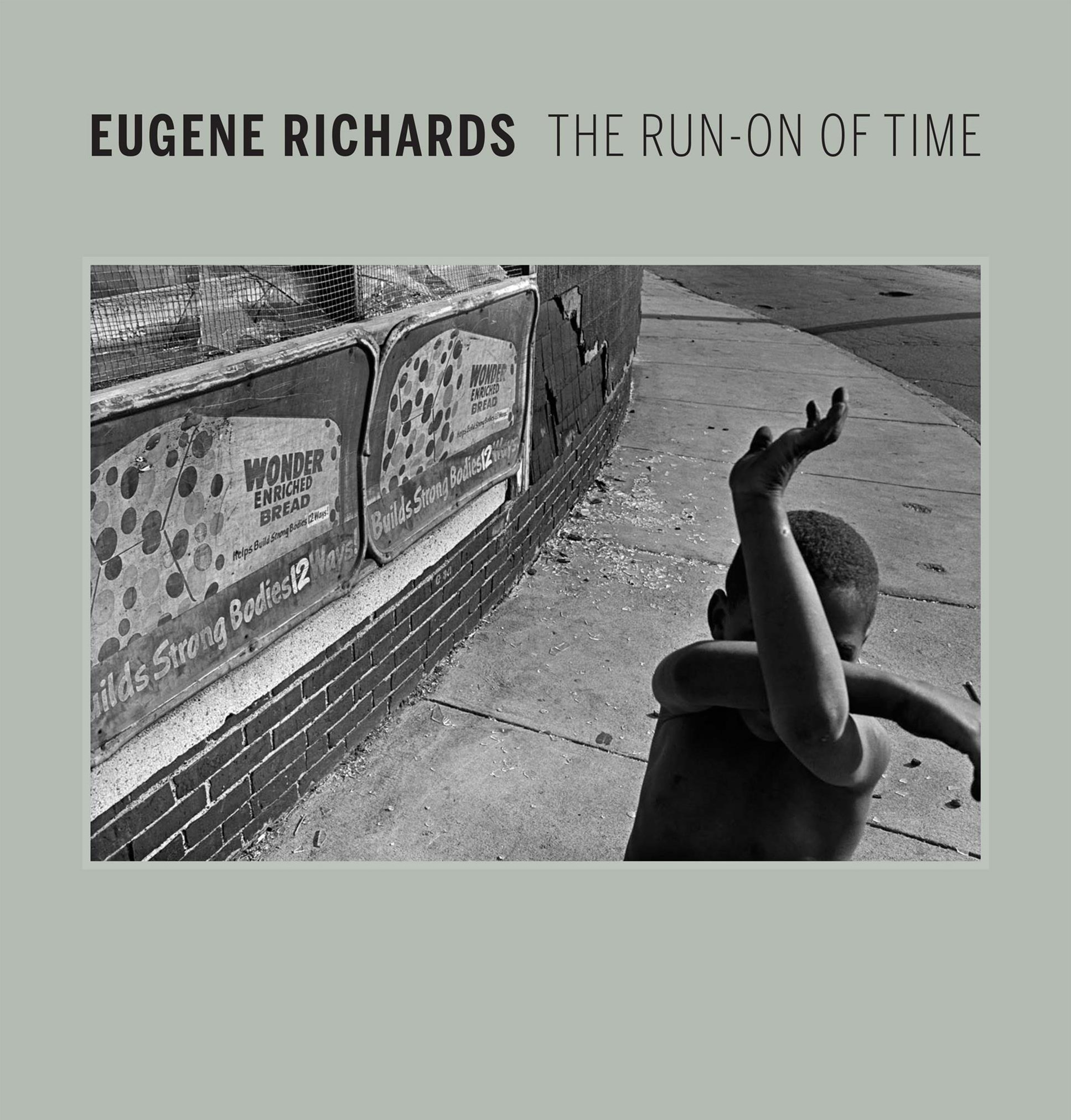 Eugene Richards: The Run-On of Time