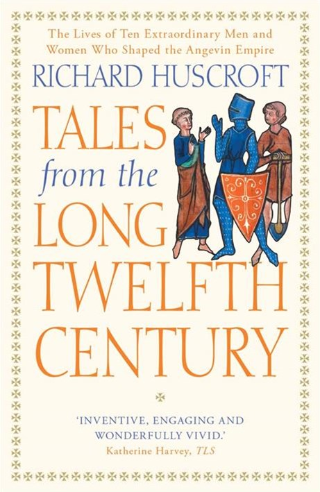 Tales From the Long Twelfth Century: The Rise and Fall of the Angevin Empire