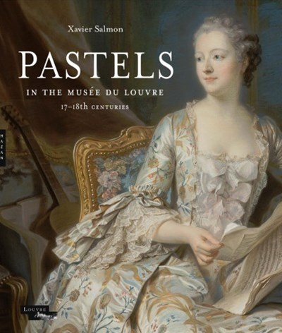 Pastels in the Musée du Louvre: 17th and 18th Centuries