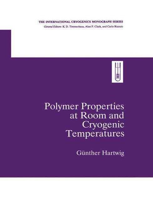 Polymer Properties at Room and Cryogenic Temperatures