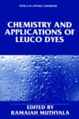 Chemistry and Applications of Leuco Dyes