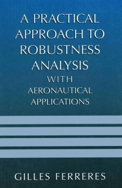 Practical Approach to Robustness Analysis with Aeronautical Applications