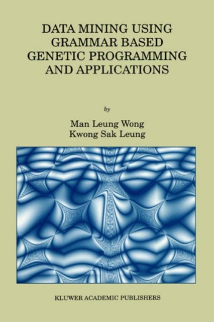 Data Mining Using Grammar Based Genetic Programming and Applications