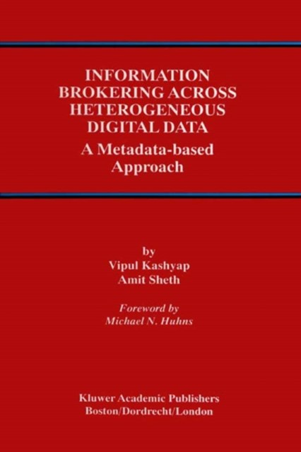 Information Brokering Across Heterogeneous Digital Data