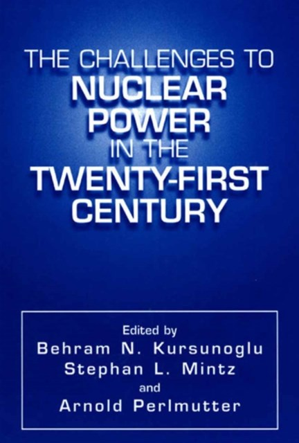 Challenges to Nuclear Power in the Twenty-First Century