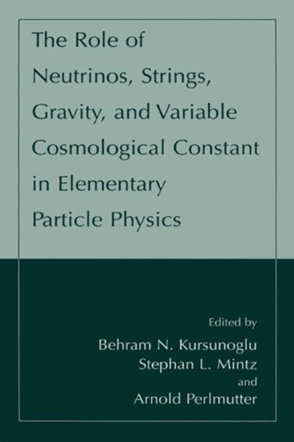 Role of Neutrinos, Strings, Gravity, and Variable Cosmological Constant in Elementary Particle Physics
