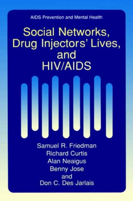 (ebook) Social Networks, Drug Injectors' Lives, and HIV/AIDS