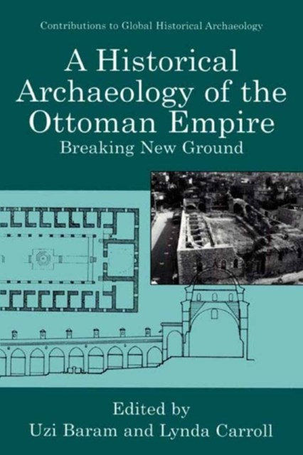 Historical Archaeology of the Ottoman Empire