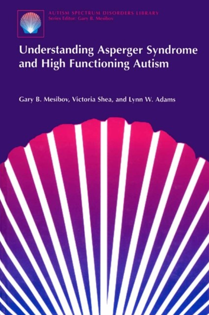 Understanding Asperger Syndrome and High Functioning Autism