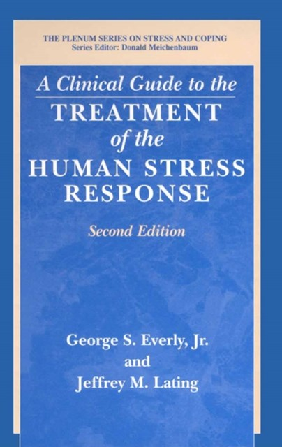 (ebook) Clinical Guide to the Treatment of the Human Stress Response