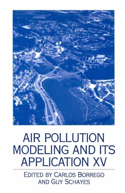 Air Pollution Modeling and its Application XV