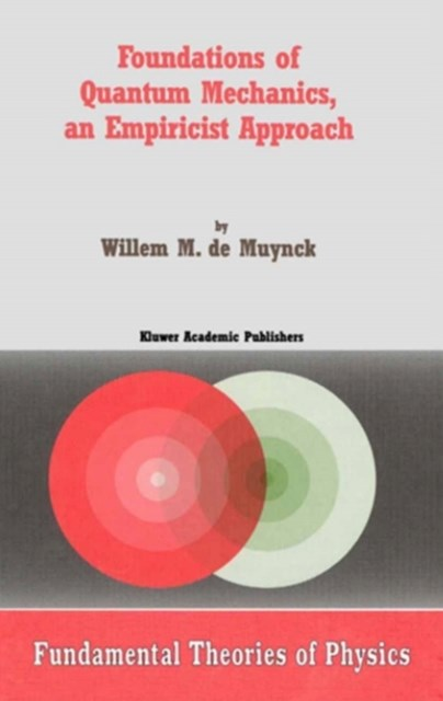 Foundations of Quantum Mechanics, an Empiricist Approach