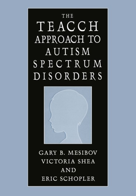 TEACCH Approach to Autism Spectrum Disorders
